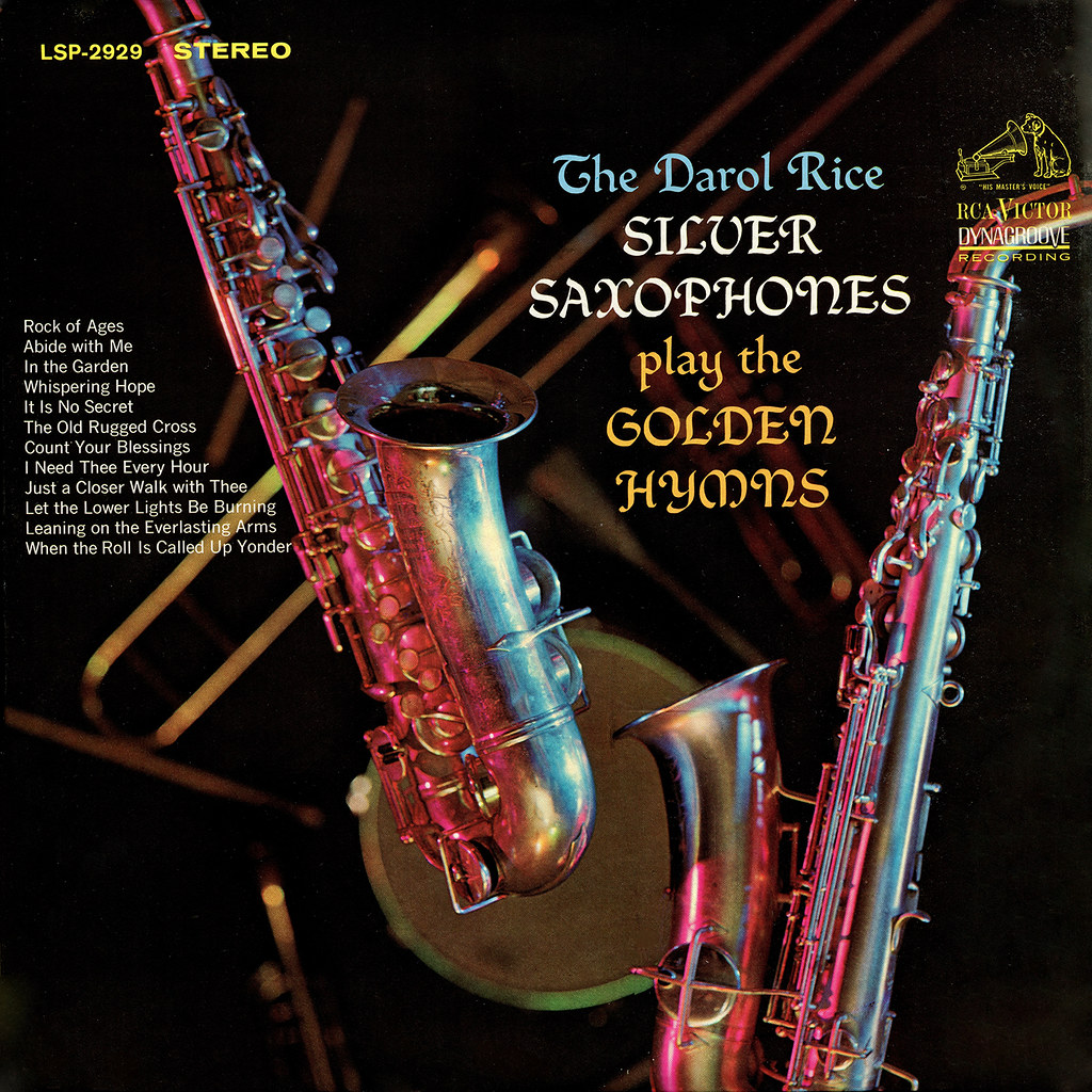 Darol Rice - Silver Saxophones Play The Golden Hymns