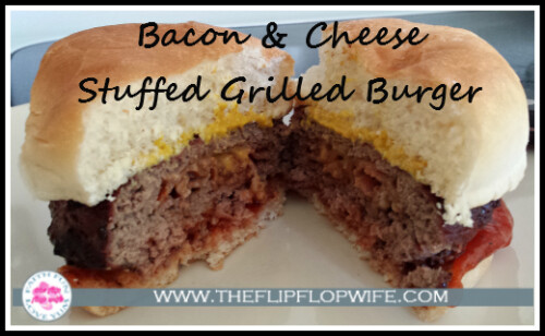 Bacon and Cheese Stuffed Grilled Burgers (the flip flop wife)