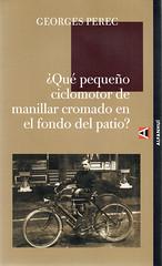 Georges Perec, Que pequeño ciclomotor de manillar cromado en el fondo del patio