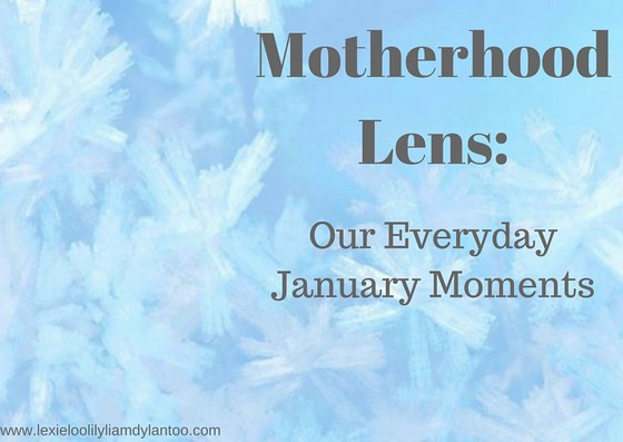 Motherhood Lens Our Everyday January Moments