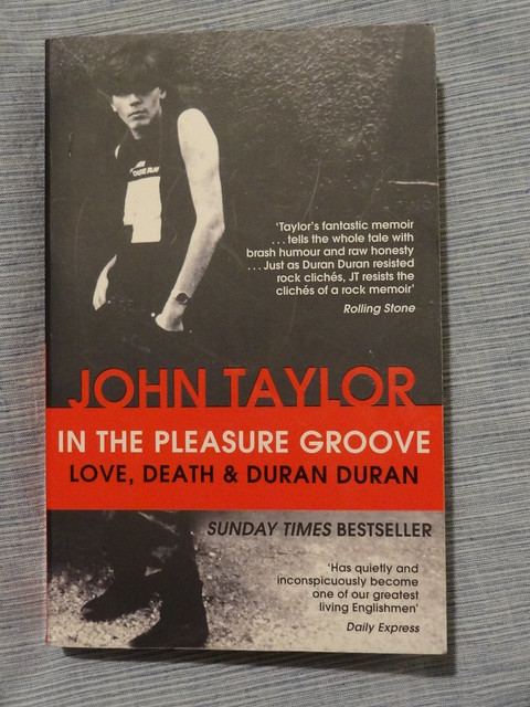 In The Pleasure Groove: Love, Death & Duran Duran - John Taylor