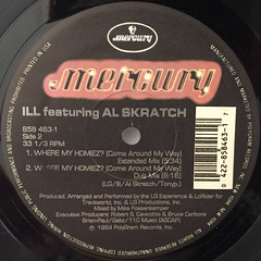 ILL FEATURING AL SKRATCH:WHERE MY HOMIEZ(COME AROUND MY WAY)(LABEL SIDE-B)