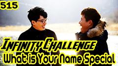 Infinity Challenge Ep.515