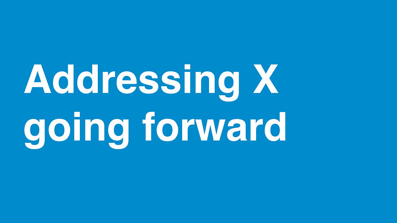 Addressing X going forward