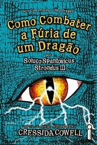 7- Como Combater a Fúria de um Dragão - Como Treinar o seu Dragão #12 - Cressida Cowell