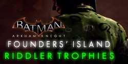 Batman Arkham Knight : Founders' Island Riddler Trophies.