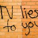 tv lies to you