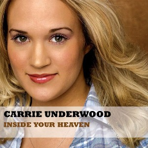 Carrie Underwood – Inside Your Heaven