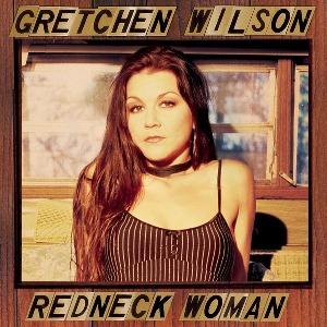 Gretchen Wilson – Redneck Woman