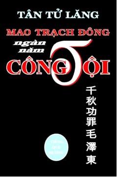 Mao Trạch Đông - Ngàn Năm Công Tội - Tân Tử Lăng