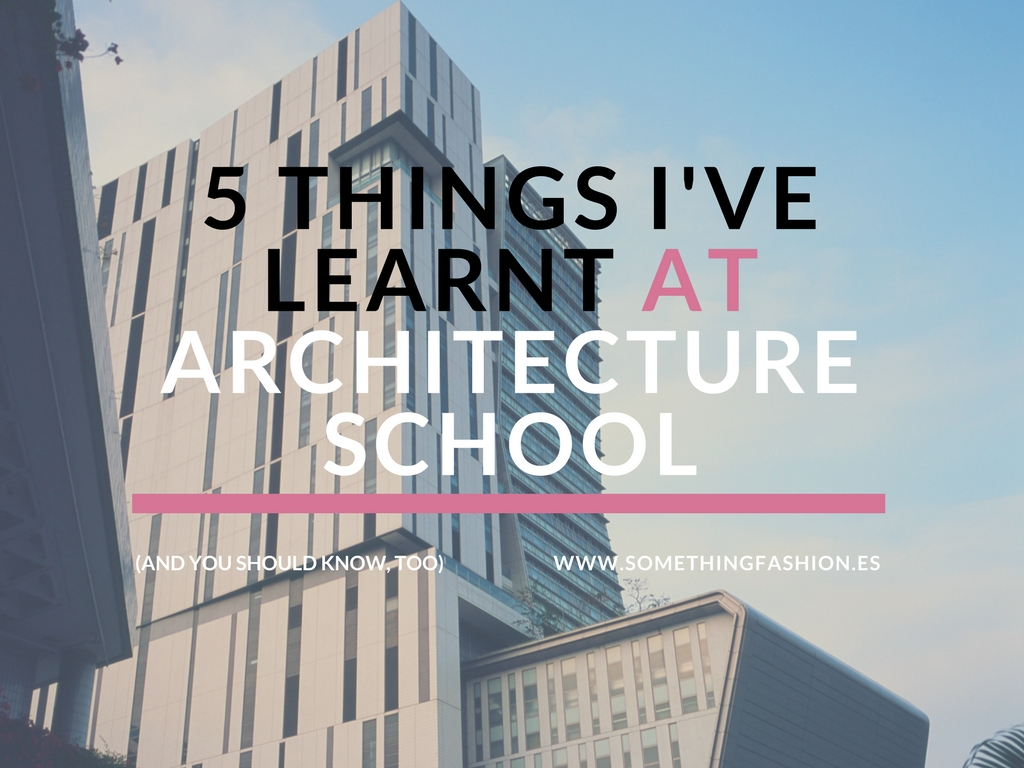 Superbe Things Learnt Studying Architecture, Motivational Inspiring College Advice,  Somethingfashion University