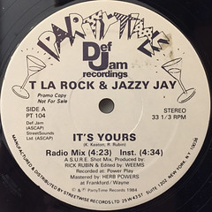 T LA ROCK & JAZZY JAY:IT'S YOURS(LABEL SIDE-B)