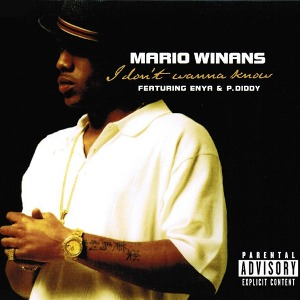 Mario Winans – I Don't Wanna Know (feat. Enya & P. Diddy)