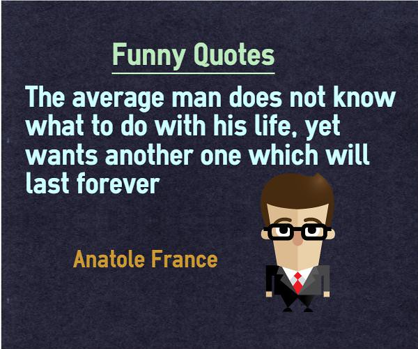 Funny Dumb Quotes Life: Funny Quotes About Life What To Do With Life