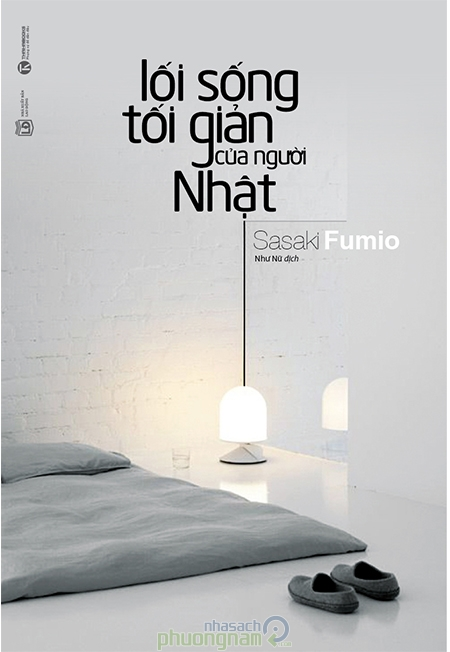 Lối Sống Tối Giản Của Người Nhật - Sasaki Fumio.