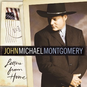John Michael Montgomery – Letters from Home