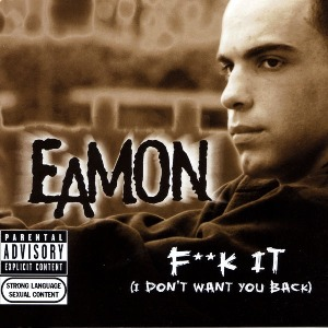 Eamon – F**k It (I Don't Want You Back)