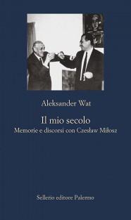 Aleksander Wat Il mio secolo