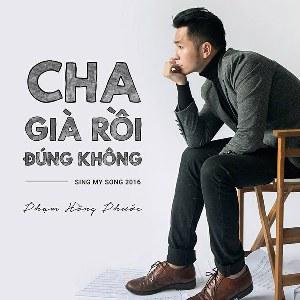 Phạm Hồng Phước – Cha Già Rồi Đúng Không? – iTunes AAC M4A – Single