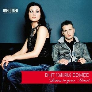 D.H.T. – Listen to Your Heart (Edmée's Unplugged Vocal Edit) [feat. Edmée]