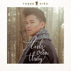 Trọng Hiếu – Anh Vẫn Thấy – iTunes AAC M4A – Single