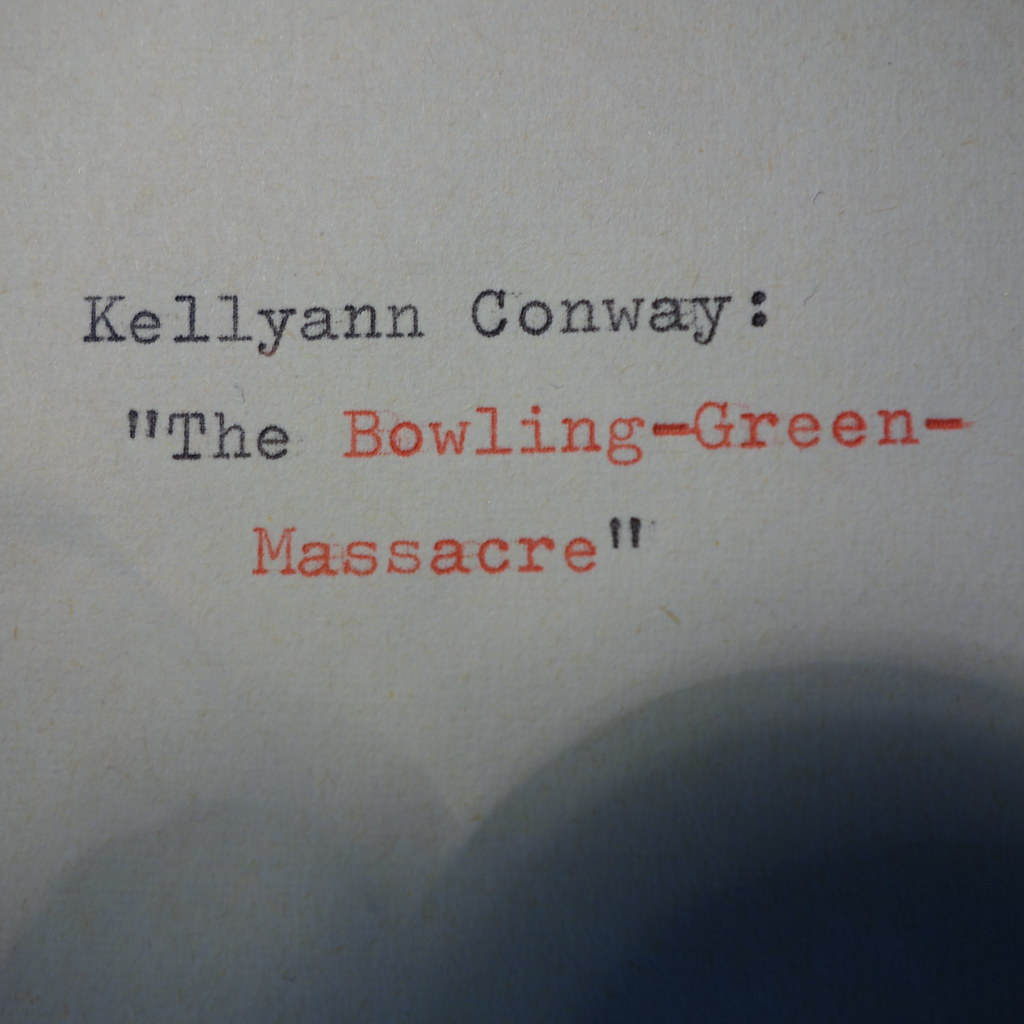 Kellyann Conway The Bowling Green Massacre | by schneque