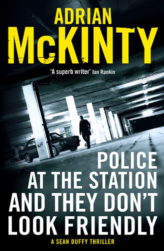 Adrian McKinty, Police at the Station and They Don't Look Friendly