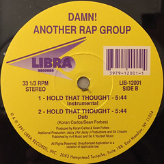 DAMN!ANOTHER RAP GROUP:HOLD THAT THOUGHT(LABEL SIDE-B)