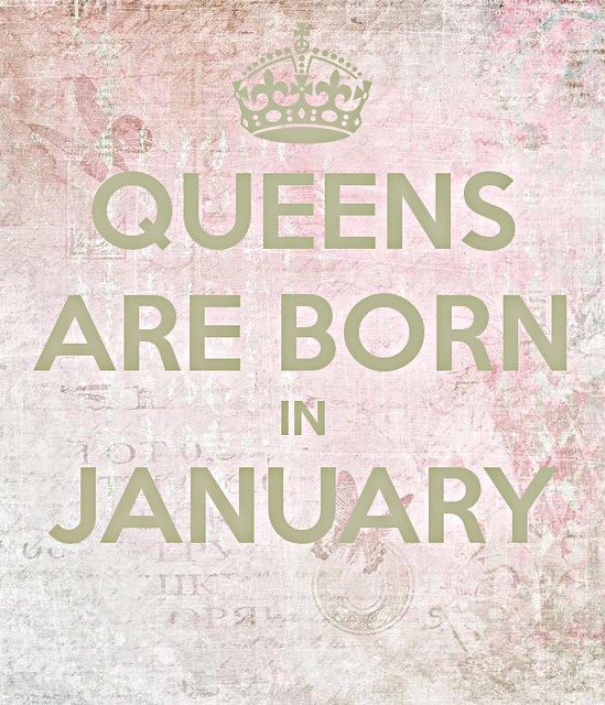 QueensareborninJanuary, birthday girl, syntymäpäivätyttö, syntymäpäivä, birthday, life, elämä, queens are born in january,