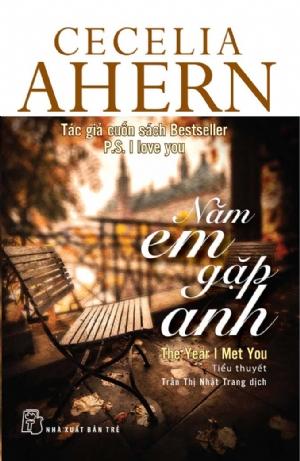 Năm Em Gặp Anh - Cecelia Ahern.