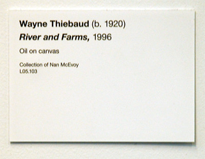 Wayne thiebaud rivers and farms de young museum labe for Exhibit label template