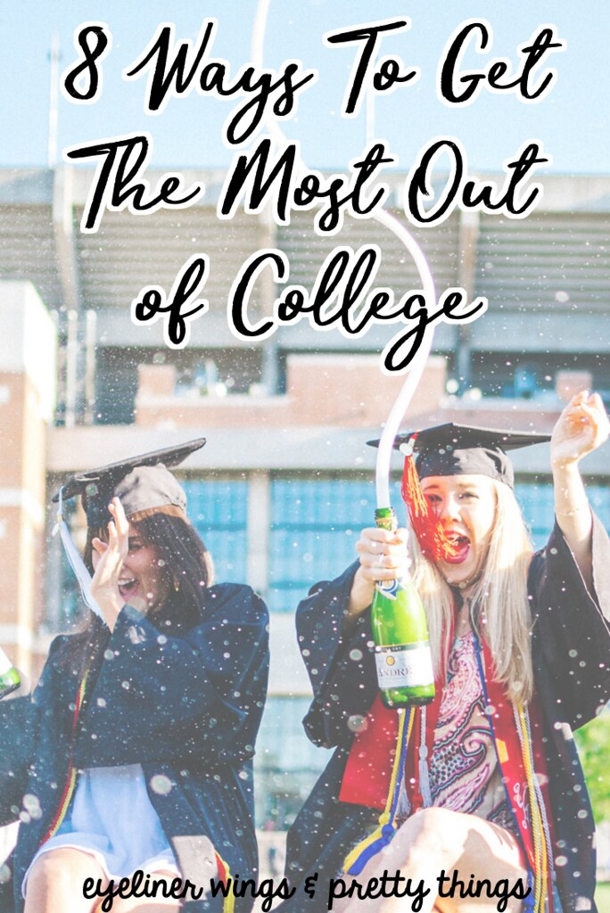 8 Ways To Get The Most Out of College - How to Have The College Experience // eyeliner wings & pretty things