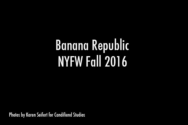 NYFW FW 2016 | Banana Republic