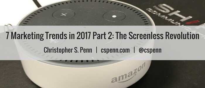 7 Marketing Trends in 2017 Part 2- The Screenless Revolution.png