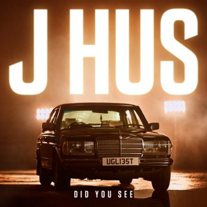 J Hus – Did You See