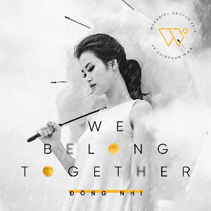 Đông Nhi – We Belong Together – iTunes AAC M4A – Single