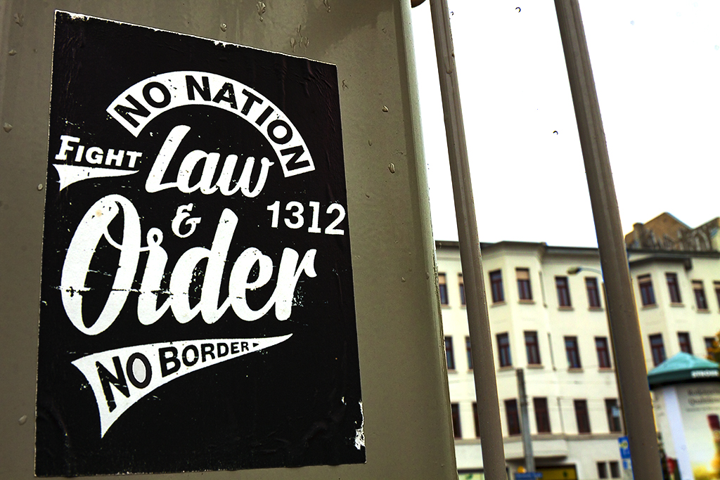 NO NATION  Fight Law n Order NO BORDER--Leipzig
