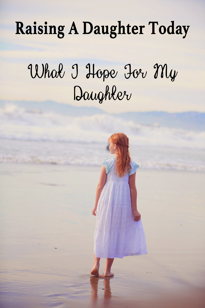What I Hope for my Daughter