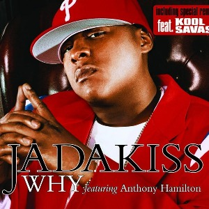 Jadakiss – Why? (feat. Anthony Hamilton)