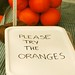 Please try the oranges