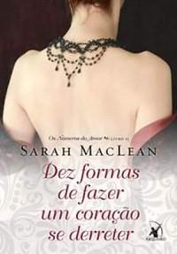 3-Dez Formas de Fazer um Coração se Derreter - Os Números do Amor #2 - Sarah MacLean
