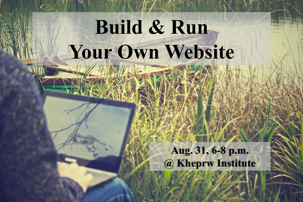 Build-Run-Your-Own-Website-Cover August 31st at KI EcoCenter, Workshop for web design, mobile responsive design, and content writing
