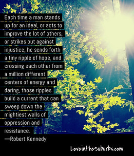 Robet Kennedy Ripples of Hope | by SarabellaE / Sara / Love in the Suburbs