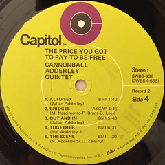 CANNONBALL ADDERLEY QUINTET:THE PRICE YOU GOT TO PAY TO BE FREE.(LABEL SIDE-D)