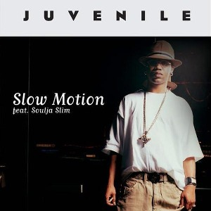 Juvenile – Slow Motion (feat. Soulja Slim)