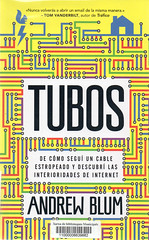 Andrew Blum, Tubos