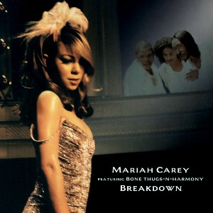 Mariah Carey – Breakdown (feat. Bone Thugs-n-Harmony)