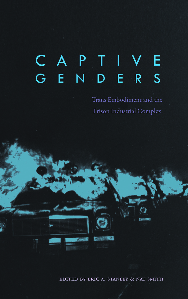 "原文標題為""Building an Abolitionist Trans and Queer Movement with Everything We've Got"",收錄於""Captive Genders: Trans Embodiment and the Prison Industrial Complex""一書。"