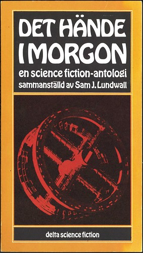 Sam J. Lundwall (Ed.), Det hände i morgon 1 (1973 - Delta Science Fiction [5])
