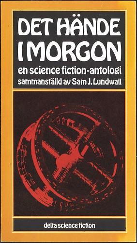 Sam J. Lundwall (Ed.), Det hände i morgon 1 (1973 - Delta Science Fiction [5])